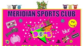Meridian Sports Club 90's Night