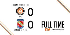 MATCH REPORT: CONWY BOROUGH 0-0 BANGOR CITY