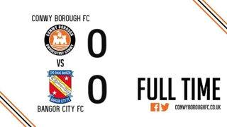 MATCH REPORT: CONWY BOROUGH 0-0 BANGOR CITY
