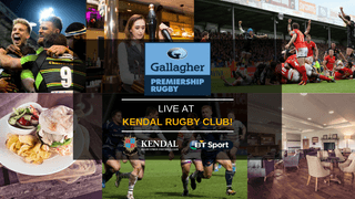 Watch the 2019/2020 Gallagher Premiership at Kendal Rugby Club