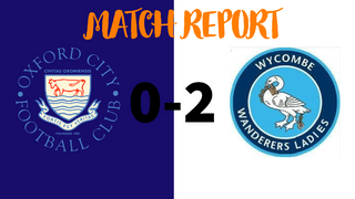 MATCH REPORT: Oxford City Women 0-2 Wycombe Wanderers Ladies