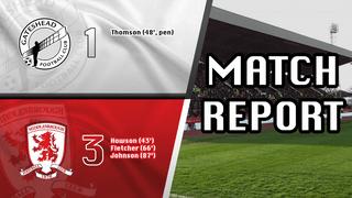 Gateshead 1-3 Middlesbrough