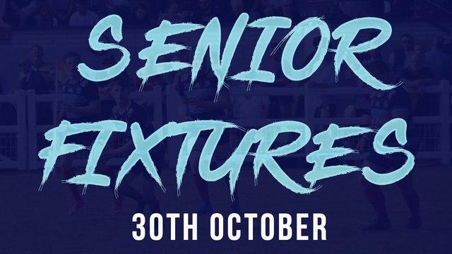 Senior Fixtures - 30th October