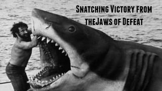 Victory from the jaws of defeat