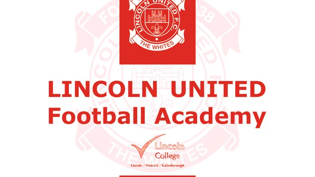 LINCOLN UNITED LAUNCH FOOTBALL ACADEMY & BTEC EDUCATION OPPORTUNITIES