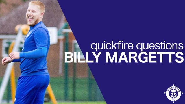 Quickfire Questions - Billy Margetts