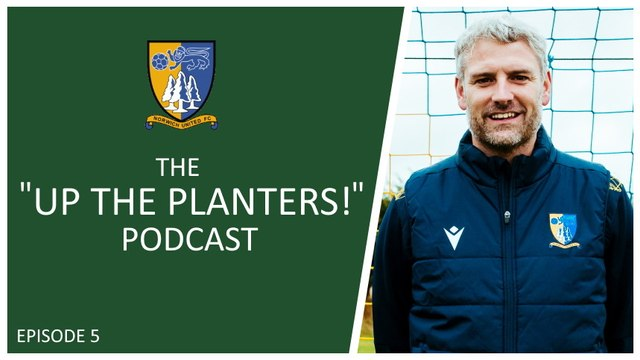 THE UP THE PLANTERS PODCAST - EPISODE 5