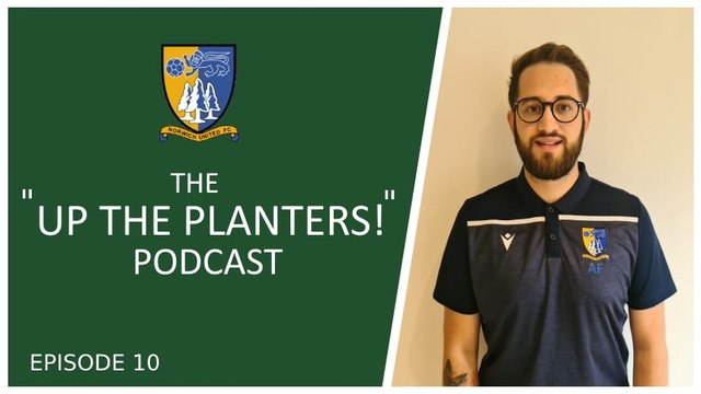 Up The Planters Podcast Episode 10