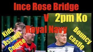Ince Rose Bridge v Royal Navy RL