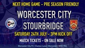 NEXT HOME GAME - STOURBRIDGE SATURDAY 24TH JULY