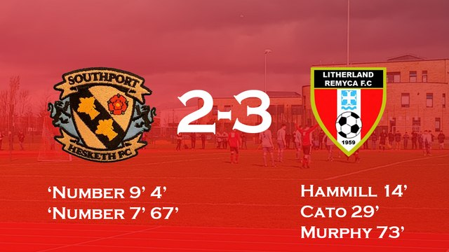 Match Report - Southport hesketh 2-3 Litherland REMYCA