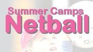 SUMMER NETBALL CAMPS FOR P4-S3