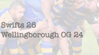 Wellingborough O.G. 24 - 26 Swifts XV