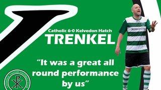 Trenks Talks - post match views, Catholic Utd 6-0 Kelvedon Hatch