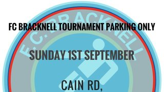 FC Bracknell Tournament CAR PARKING has moved - The new location is Cain Rd, Binfield, Bracknell, RG12 1HL