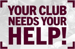 YOUR CLUB NEEDS YOUR HELP!
