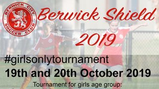 Berwick Shield Tournament - Girls Only Tournament
