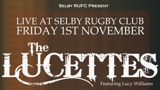 The Lucettes - Live Band Night  @ Selby RUFC!