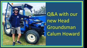 Q&A with our New Head Groundsman Calum Howard