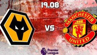 Wolves vs Manchester United - 19/08/19