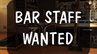 New bar staff wanted.....