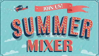Join us for our Summer Mixer