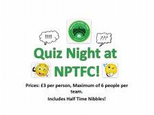 Quiz Night at NPTFC - Friday 5th April 2018 at 8PM