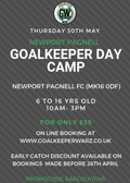 Goal Keeper Day Camp at NPTFC - Thursday 30th May - 10am to 3pm.