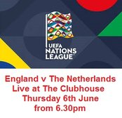 ENGLAND V THE NETHERLANDS - Thursday June 6th