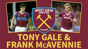 An Audience with West Ham Legends Tony Gale & Frank McAvennie