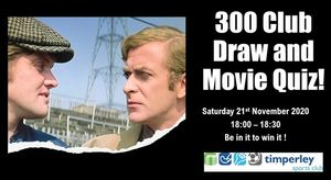 300 Club Draw and Move Quiz -Saturday 21st November 2020 from 18:00