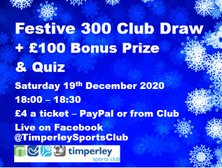 Festive 300 Club Draw and Quiz this Saturday 19th December 2020 from 18:00