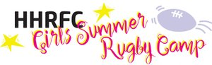 HHRFC GIRLS SUMMER RUGBY CAMP - SIGN UP TODAY