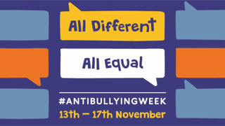 Anti-Bullying Week: All Different, All Equal