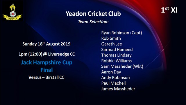 Jack Hampshire Cup Final Team Selection - 18th August 2019 vs Birstall (at Liversedge CC - 12:00)