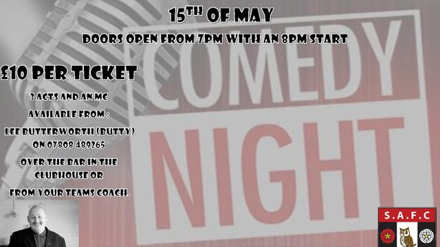 SAFC COMEDY NIGHT - Friday the 15th of May at the SAFC Clubhouse.