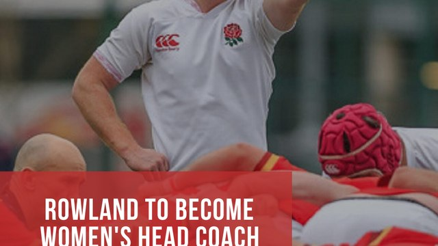 Danny Rowland to become Women's Head Coach