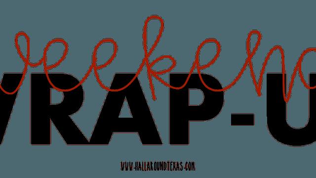 Weekend Wrap - Week 19
