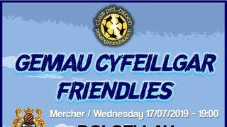 PRE-SEASON - Gemau cyfeillgar / Friendlies