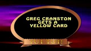 Greg Cranston Gets A Yellow Card - Was the ref correct,,,?