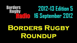 Borders Rugby Roundup - Edition 5 - 16.9.12