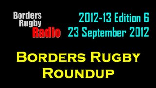 Borders Rugby Roundup - Edition 6 - 23.9.12
