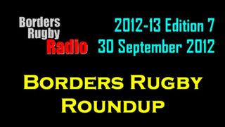 Borders Rugby Roundup Edition 7 - 30.9.12