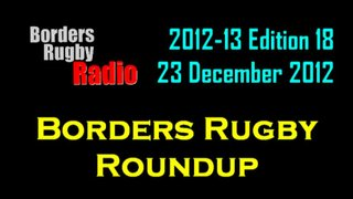 BORDERS RUGBY ROUNDUP EDITION 18 - 23.12.12