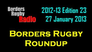 BORDERS RUGBY ROUNDUP EDITION 23 - 27.1.13