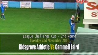 LC 2nd Rd - Kidsgrove Athletic Vs Cammell Laird