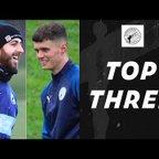 TOP THREE   Elliot Forbes & Jack Hunter