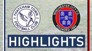 Thatcham Town FC vs Winchester City FC | Highlights