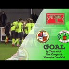 Goal Tilbury v Grays Ath & Chat with Jim Cooper & Roy