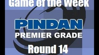 PINDAN Premier Grade Round 14 - Game of the Week